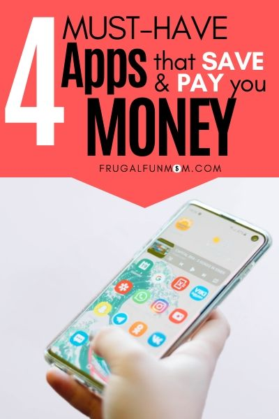 4 Must Have Apps That Save and Pay You Money | Frugal Fun Mom