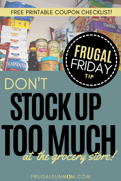 Don't Stock Up Too Much - Frugal Friday Tip #6 | Frugal Fun Mom