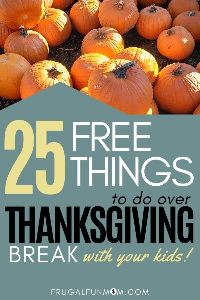 Free Things To Do Over Thanksgiving Break | Frugal Fun Mom