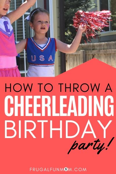How To Throw A Cheerleading Birthday Party   Frugal Fun Mom