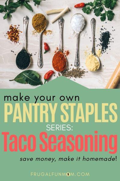 Make Your Own Pantry Staples Series: Taco Seasoning