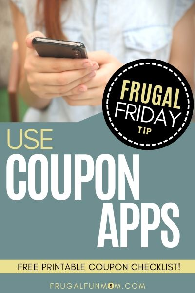 Use Coupon Apps - Frugal Friday Tip #10 | Frugal Fun Mom